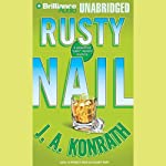 Rusty Nail: A Jacqueline 'Jack' Daniels Mystery (       UNABRIDGED) by J. A. Konrath Narrated by Susie Breck, Dick Hill