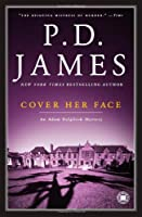 Cover Her Face (Adam Dalgliesh Mysteries, No. 1)