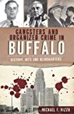 Gangsters and Organized Crime in Buffalo:: History, Hits and Headquarters