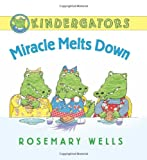 Kindergators: Miracle Melts Down (0061921157) by Wells, Rosemary