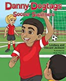 Danny Dogtags: Soccer Superhero