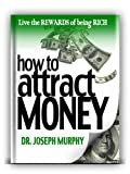 img - for How To Attract Money: Live the Rewards of Being Rich book / textbook / text book