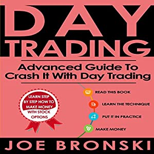 Day Trading: Advanced Guide to Crash It with Day Trading Audiobook