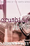 Crushing Hearts (Hearts Series Book 3)