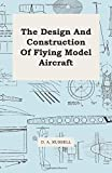 The Design And Construction Of Flying Model Aircraft (1443765384) by Russell, D. A.