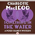 Something in the Water Audiobook by Charlotte MacLeod Narrated by John McLain