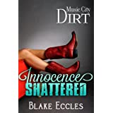 Music City DIRT (Novella 3) - Innocence SHATTERED (Music City DIRT Series)
