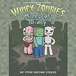 Wimpy Zombie's Minecraft Diary: MC Steve Bedtime Stories | MC Steve
