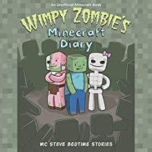 Wimpy Zombie's Minecraft Diary: MC Steve Bedtime Stories Audiobook by MC Steve Narrated by MC Steve