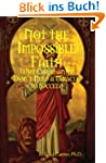 Not the Impossible Faith: Why Christi...