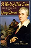 A World of His Own: The Double Life of George Borrow (0192117629) by Williams, David