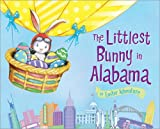 The Littlest Bunny in Alabama: An Easter Adventure