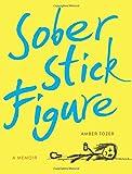 img - for Sober Stick Figure: A Memoir book / textbook / text book
