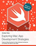 Exploring Mac App Development Strategies: Patterns & Best Practices for Clean Software Architecture on the Mac with Swift...