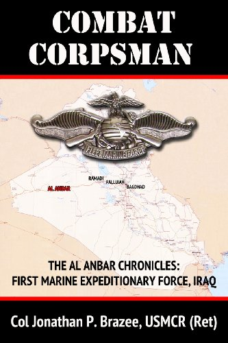 Combat Corpsman: Volume 2 (The Al Anbar Chronicles: First Marine Expeditionary Force - Iraq)