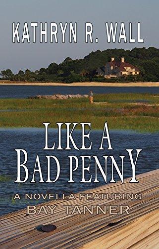Kathryn R. Wall - Like A Bad Penny (A Bay Tanner Mystery)