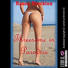 Threesome in Paradise (A Stranger Sex FFM Threesome Erotic Story) (       UNABRIDGED) by Nancy Brockton Narrated by Vivian Lee Fox