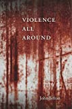 Violence All Around