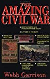 The Amazing Civil War (1558535853) by Garrison, Webb