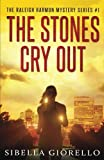img - for The Stones Cry Out (The Raleigh Harmon mysteries) book / textbook / text book