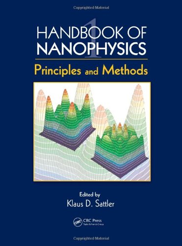 Handbook Of Nanophysics: Principles And Methods