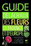 echange, troc David Streeter, Christina Hart-Davis, A. Hardcastle, Frances Cole, Collectif - Guide Delachaux des fleurs de France et d'Europe
