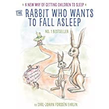The Rabbit Who Wants to Fall Asleep: A New Way of Getting Children to Sleep Audiobook by Carl-Johan Forssén Ehrlin Narrated by Rachel Bavidge, Roy McMillan