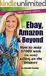 Ebay, Amazon & Beyond: How To Make $1...