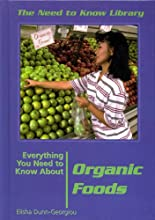 Everything You Need to Know About Organic Foods Need to Know Library