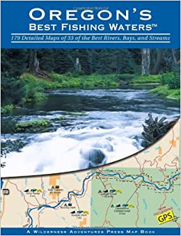 Oregon 39 s best fishing waters wilderness adventures press for Best fishing books