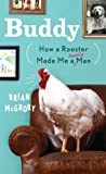 Buddy: How a Rooster Made Me a Family