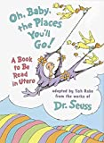 [(Oh Baby, the Places You'LL Go!: A Book to be Read in Utero )] [Author: Tish Rabe] [Feb-1998]