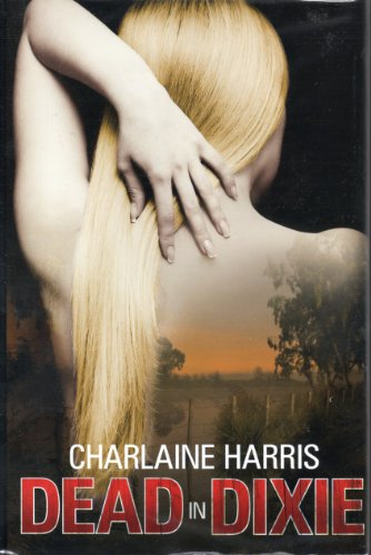 Dead in Dixie (Sookie Stackhouse, Bks. 1 - 3)