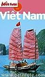 Vietnam 2015 Petit Futé (avec cartes, photos + avis des lecteurs)