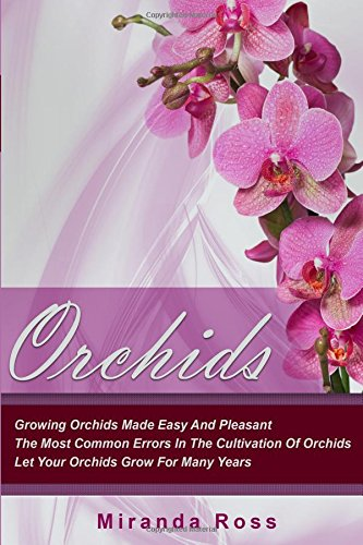 orchids-growing-orchids-made-easy-and-pleasant-the-most-common-errors-in-the-cultivation-of-orchids-