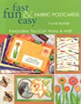 Fast Fun & Easy Fabric Postcards: Kee...