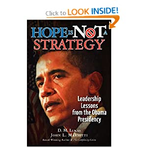 Hope Is Not A Strategy: Leadership Lessons from the Obama Presidency