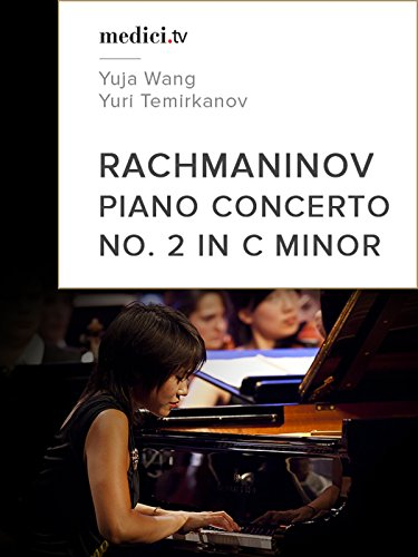 Rachmaninov, Piano Concerto No. 2 in C minor - Yuja Wang, Yuri Temirkanov (No dialog)