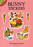 Bunny Stickers (Dover Little Activity Books Stickers) (048626601X) by Christopher Santoro