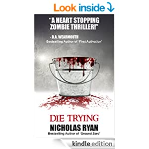 Die Trying; A Zombie Apocalypse - Nicholas Ryan
