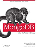 MongoDB: The Definitive Guide [ペーパーバック] / Kristina Chodorow, Michael Dirolf (著); Oreilly & Associates Inc (刊)