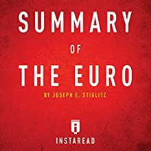 Summary of The Euro by Joseph E. Stiglitz: Includes Analysis | Livre audio Auteur(s) :  Instaread Narrateur(s) : Sam Scholl