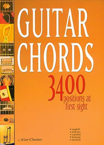 Guitar Chords. 3400 positions at first sight. Ediz. italiana, inglese, spagnola, francese e tedesca