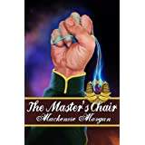 The Master's Chair (The Chronicles of Terah Book 1) ~ Mackenzie Morgan