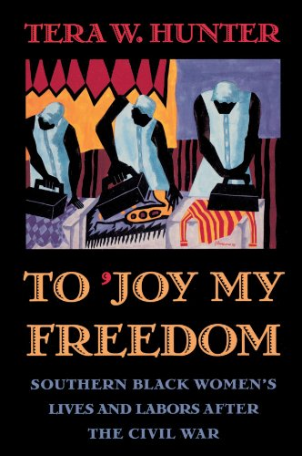 To 'Joy My Freedom: Southern Black Women's Lives and...