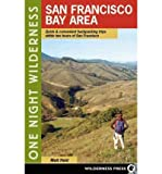 ONE NIGHT WILDERNESS: SAN FRANCISCO BAY AREA: QUICK AND CONVENIENT BACKPACKING TRIPS WITHIN TWO HOURS OF SAN FRANCISCO (ONE NIGHT WILDERNESS) BY Heid, Matt[Author]Paperback