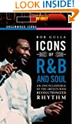 Icons of R&B and Soul: An Encyclopedia of the Artists Who Revolutionized Rhythm (Greenwood Icons)