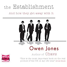 The Establishment: And How They Get Away With It (       UNABRIDGED) by Owen Jones Narrated by Jonathan Keeble