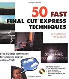 img - for 50 Fast Final Cut Express Techniques (50 Fast Techniques Series) book / textbook / text book