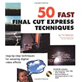 50 Fast Final Cut Express Techniques (50 Fast Techniques Series)by Tim Meehan